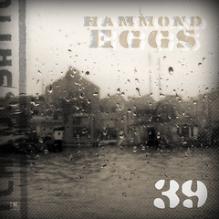 Hammond Eggs Episode 039