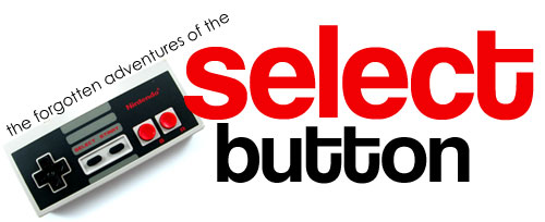 The Forgotten Adventures of the Select Button