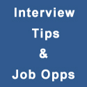 Interview Tips and Job Opps