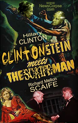 Clintonstein Meets The Scaife Man