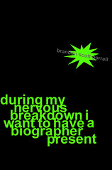 during my nervous breakdown i want to have a biographer by BSG