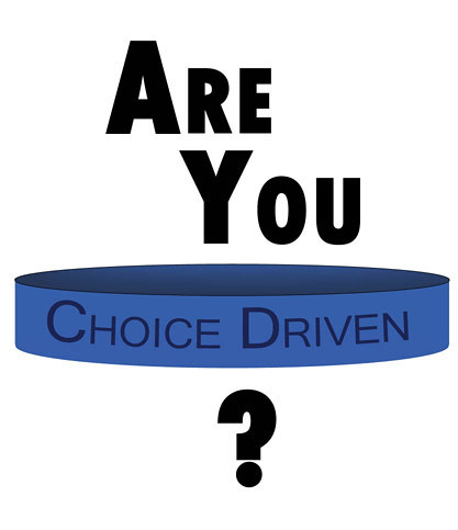are_you_choice_driven