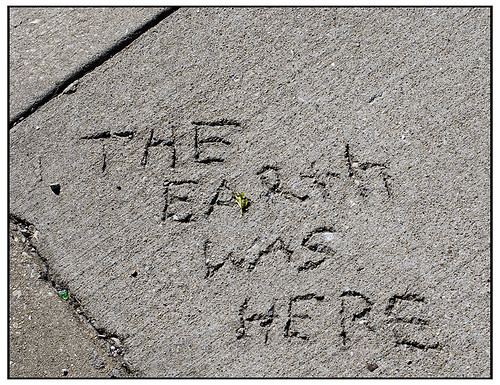 The Earth Was Here