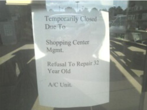 Temporarily closed Due to Shopping Center Mgmt. Refusal To Repair 32 Year Old A/C Unit.
