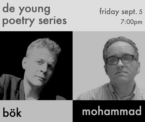 Christian Bök and Kasey Mohammad de Young Poetry Series FRIDAY, SEPTEMBER 5