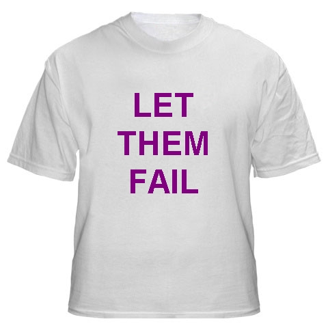 LET THEM FAIL T_Shirt