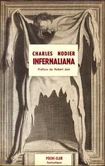 Charles Nodier. Infernaliana. Ed. Belfond, Coll. Poche-club fantastique n°42, 1966.