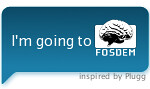 I'm going to FOSDEM