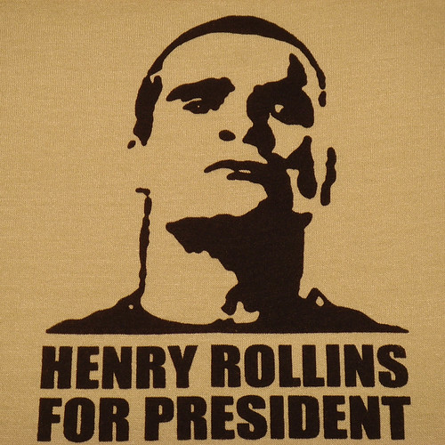 henry rollins tattoo. Henry Rollins For President T-