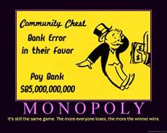 d monopoly (dmixo6) Tags: bush funny motivator humor irony despair motivation parody demotivator banks demotivation taxpayers billions bailout dmixo6