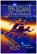 Ten Sigmas and Other Unlikelihoods by Paul Melko