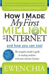 ewen chia - how i made my first million on the internet