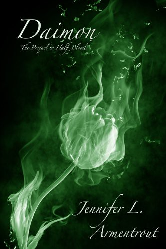 April 19th 2011 by Spencer Hill Press        Daimon: A Prequel to Half-Blood (Covenant 0.5) by Jennifer L. Armentrout