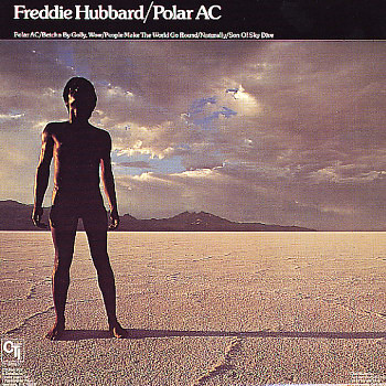 Freddie Hubbard Polar AC for CTI by you.
