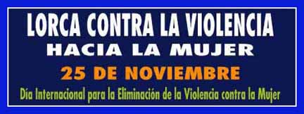 Lorca contra la vilencia a la mujer