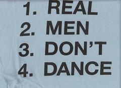Real men don't dance