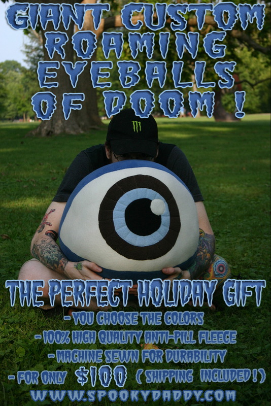GIANT Custom Roaming Eyeballs of DOOM!- The perfect holiday gift!
