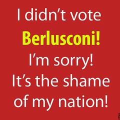 I didn´t vote Berlusconi!! I´m sorry!!