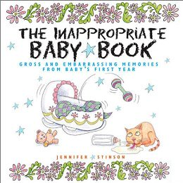 The Inappropriate Baby Book.