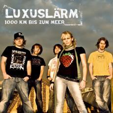 Luxuslärm - 1000 Km Bis Zum Meer