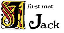 I first met Jack