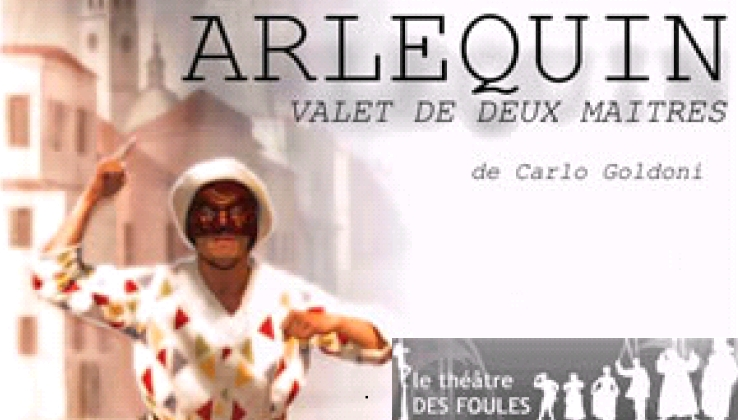 Arlequin Valet de Deux Maîtres de Carlo Goldoni