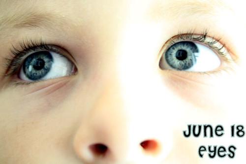 June 18--Eyes