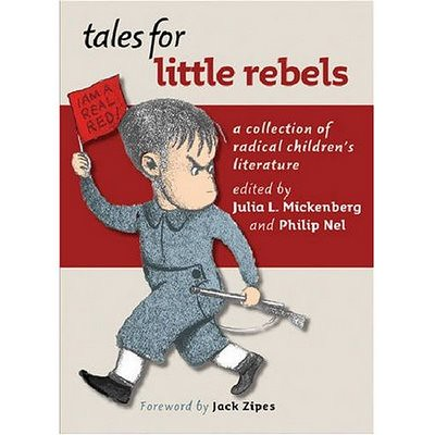 Review of the Day: Tales for Little Rebels by Julie L. Mickenberg and Philip Nel