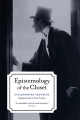 Epistemology of the Closet by Eve Kosofksy Sedgwick