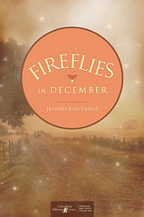 Post image for Fireflies in December By Jennifer Erin Valent