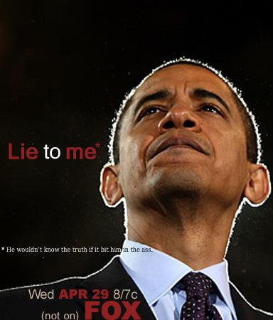 Obama: Lie To Me