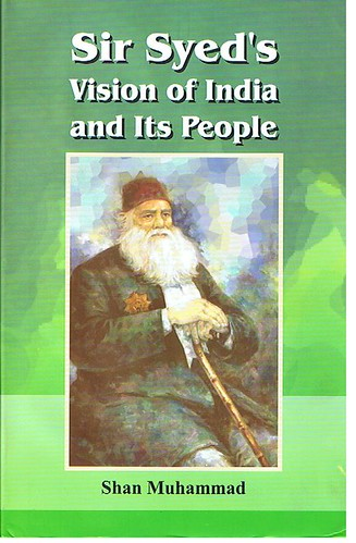 Sir Syed - Vision of India and its people