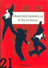 Francisco Casavella, El día del Watusi