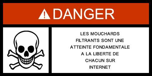 Les mouchards filtrants sont une atteinte fondamentale à la liberté de chacun sur internet.