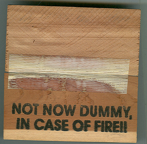 """OPEN IN CASE OF FIRE"" - cedar gag box opened (( 1996 ))"