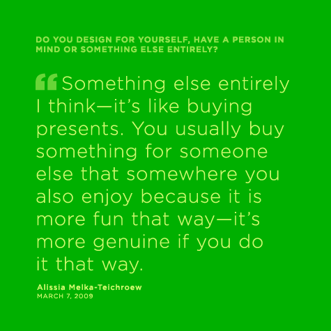 Alissia Melka-Teichroew quote, Something else entirely I think—it's like buying presents. You usually buy something for someone else that somewhere you also enjoy because it is more fun that way—it's more genuine if you do it that way.