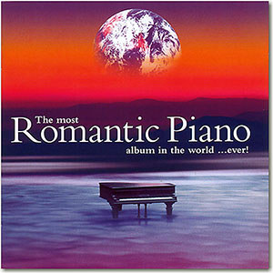 The Most Romantic Piano Album In The World Ever (2CDs) (2009)