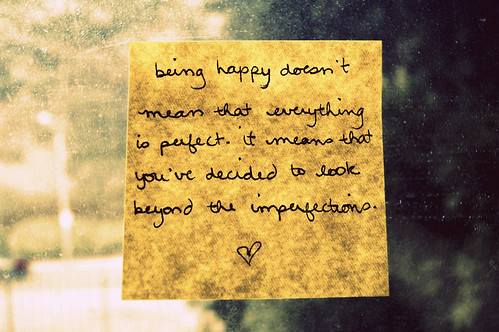 quotes about being happy. quot;Being happy doesn#39;t mean that