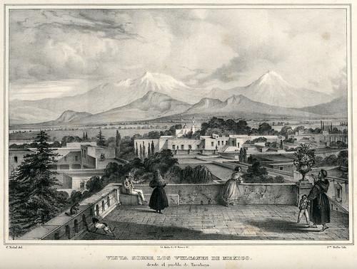 024- Vista de los volcanes de Mexico desde el pueblo de Tacubaya-Voyage pittoresque et archéologique dans la partie la plus intéressante du Mexique1836-Carl Nebel