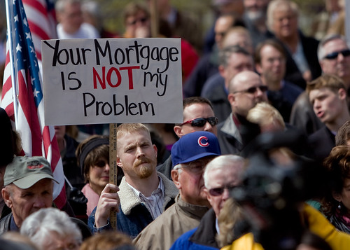 "Chicago Tea Party sign: ""Your mortgage is not my problem"""