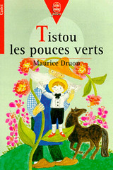 Tistou les pouces verts is a story by Maurice Druon illustrated by Jacqueline Duhême.