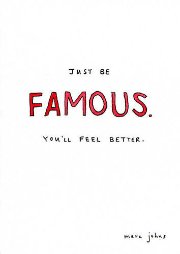 Just be famous.