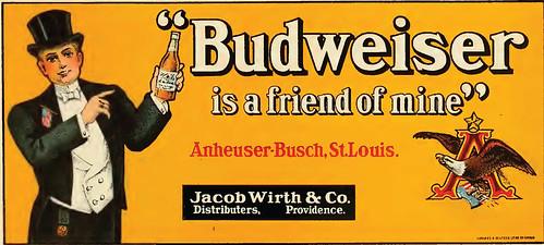 Budweiser is a friend of mine