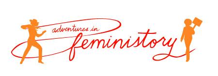 adventures in feministory