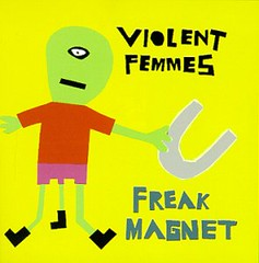 Violent Femmes - Freak Magnet (2000)