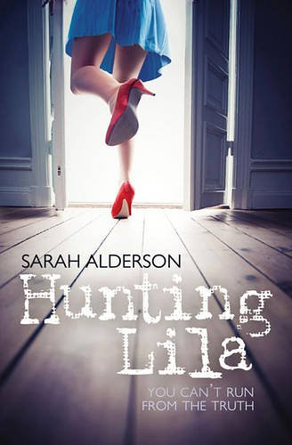 August 4th 2011 by Simon & Schuster Childrens Books        Hunting Lila by Sarah Alderson