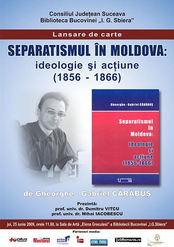 25 Iunie 2009 » Separatismul în Moldova: ideologie şi acţiune (1856-1866)