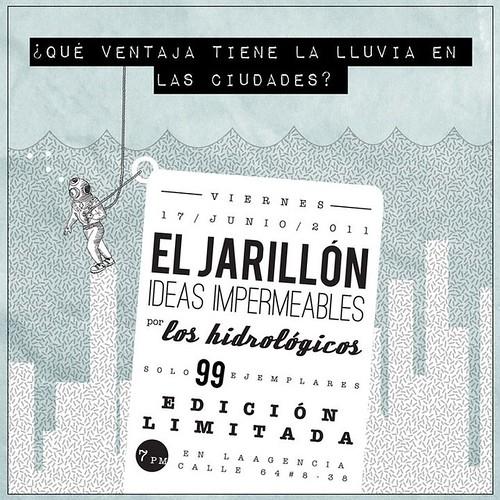 Lanzamiento del Jarillón  17/06/11 7:00pm La Agencia Cll 64 # 8 - 38 Bogotá