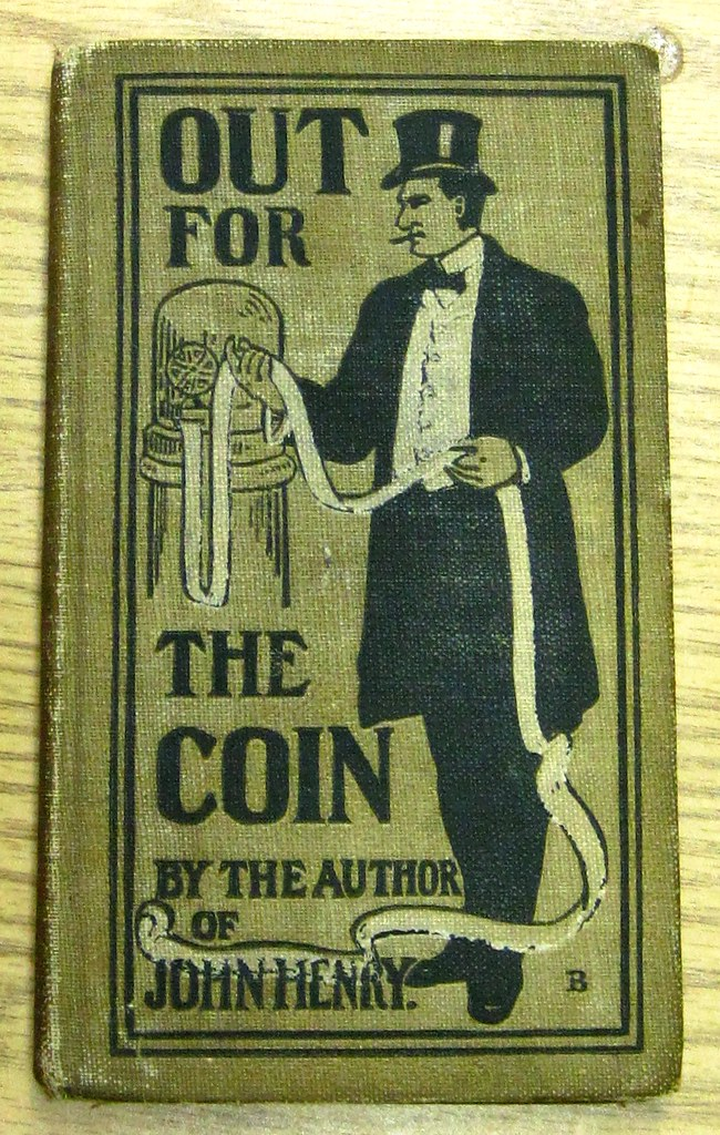 Out for the Coin by Hugh McHugh aka George Vere Hobart - Book about pimping from 1903 except that I'm lying
