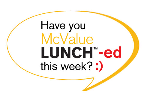 Have you McValue LUNCH(TM)-ed this week?